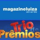 Trio de prêmios – Promoção Magazine Luiza