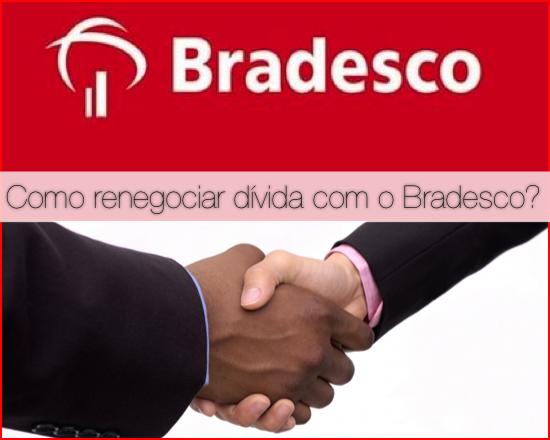 Como renegociar dívida com o Bradesco?
