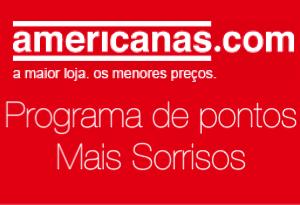 193d16096802 Programa de pontos Mais Sorrisos Lojas Americanas