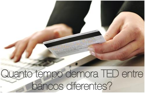 quanto tempo demora TED entre bancos diferentes?